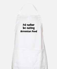 Rather be eating Armenian Foo BBQ Apron