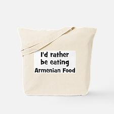 Rather be eating Armenian Foo Tote Bag