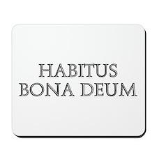 HABITUS BONA DEUM Mousepad