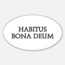 HABITUS BONA DEUM Oval Decal