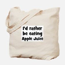 Rather be eating Apple Juice Tote Bag