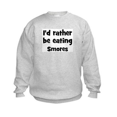 Rather be eating Smores Kids Sweatshirt
