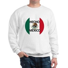 Hecho En Mexico - Con Bandera - Made In Sweatshirt