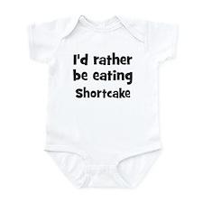 Rather be eating Shortcake Infant Bodysuit
