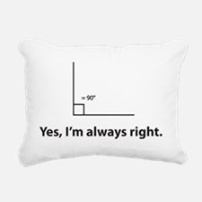 Yes, Im always right Rectangular Canvas Pillow
