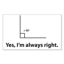Yes, Im always right Decal