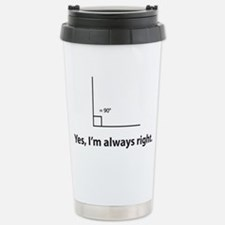 Yes, Im always right Stainless Steel Travel Mug