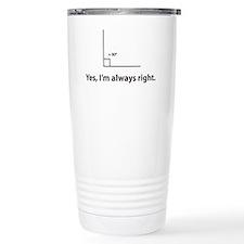 Yes, Im always right Thermos Mug