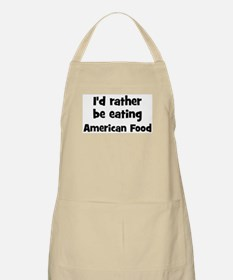 Rather be eating American Foo BBQ Apron