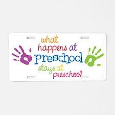 Stays At Preschool Aluminum License Plate