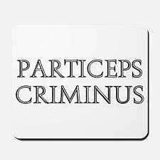PARTICEPS CRIMINUS Mousepad