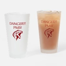 DANGER PMS- SELECTABLE TEXT Drinking Glass
