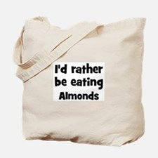 Rather be eating Almonds Tote Bag