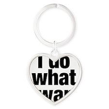 i do what i want Heart Keychain