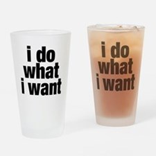 i do what i want Drinking Glass