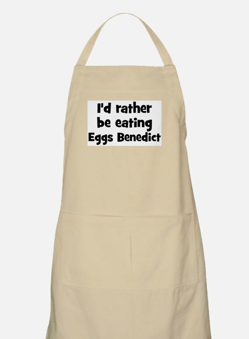 Rather be eating Eggs Benedic BBQ Apron