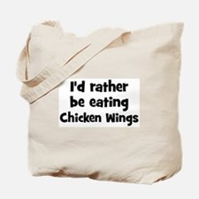 Rather be eating Chicken Win Tote Bag