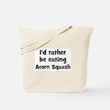 Rather be eating Acorn Squash Tote Bag
