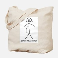 Look what I did pregnancy Tote Bag