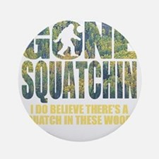 Gone Squatchin *Special Deep Forest Round Ornament