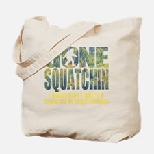 Gone Squatchin *Special Deep Forest Editi Tote Bag
