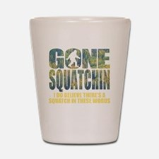 Gone Squatchin *Special Deep Forest Edi Shot Glass
