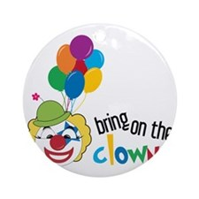 Bring On The Clowns Round Ornament