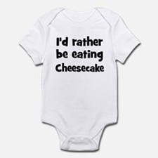 Rather be eating Cheesecake Infant Bodysuit