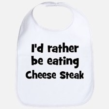 Rather be eating Cheese Stea Bib