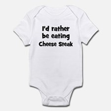 Rather be eating Cheese Stea Infant Bodysuit