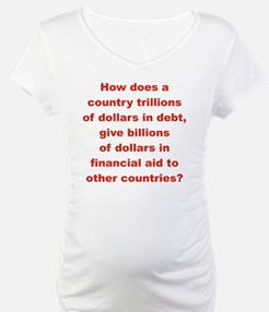 HOW DOES A COUNTRY TRILLIONS OF  Shirt