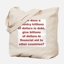 HOW DOES A COUNTRY TRILLIONS OF DOLLARS I Tote Bag