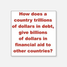 "HOW DOES A COUNTRY TRILLION Square Sticker 3"" x 3"""