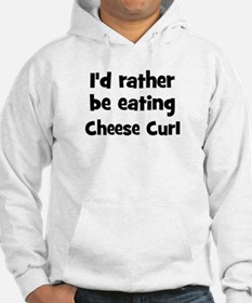Rather be eating Cheese Curl Hoodie