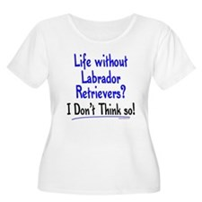 Life Without Labs T-Shirt