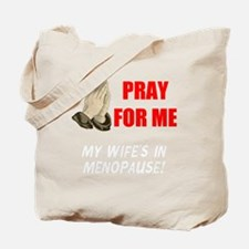 Wife In Menopause Tote Bag