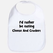Rather be eating Cheese And  Bib