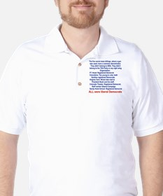 ALL WERE LIBERAL DEMOCRATS... Golf Shirt
