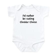 Rather be eating Cheddar Che Infant Bodysuit