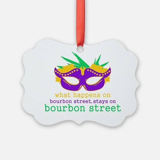 What Happens on Bourbon Street Ornament