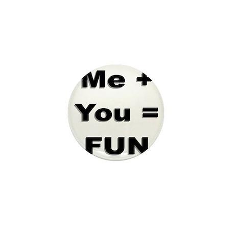 Me Plus You Equals Fun Mini Button
