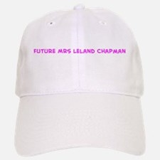 Future Mrs Leland Chapman! Baseball Baseball Cap