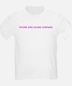 Future Mrs Leland Chapman! T-Shirt
