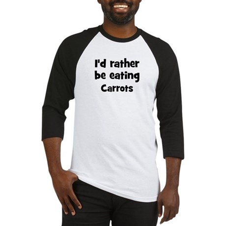 Rather be eating Carrots Baseball Jersey