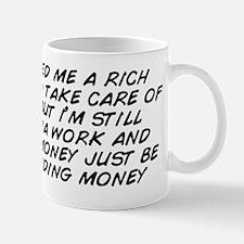I need me a rich man to take care of me Mug
