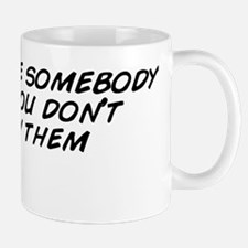 Don't hate somebody when you don&a Mug