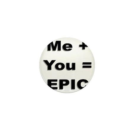 Me Plus You Equals Epic Mini Button