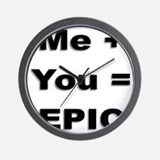 Me Plus You Equals Epic Wall Clock