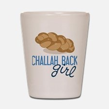 Challah Back Girl Shot Glass