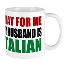 Pray For Me My Husband Is Italian Mug